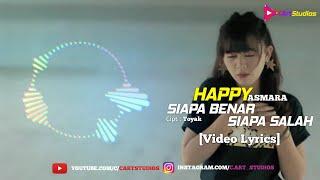 Download Happy Asmara - Siapa Benar Siapa Salah (DJ REMIX) FULL LYRICS
