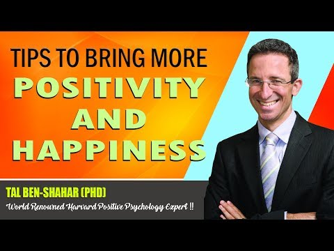 Tal Ben-Shahar's Tips to Bring More Positivity and Happiness in Life