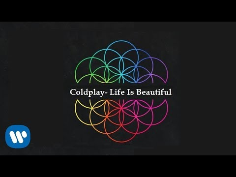 Coldplay - Life Is Beautiful (Official Audio)