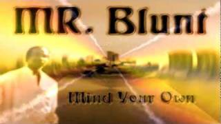 Mr. Blunt - Mind Your Own ft. R.V.R.(Audio)