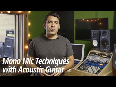 Mono Mic Techniques with Acoustic Guitar