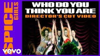 Spice Girls - Who Do You Think You Are (Director's Cut)