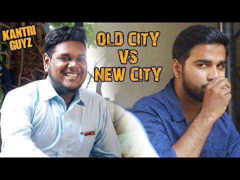 OLD CITY VS NEW CITY || Hyderabadi || Kantri Guyz