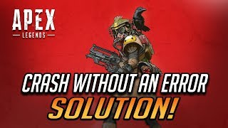How to Fix Apex Legends Crash Without An Error!
