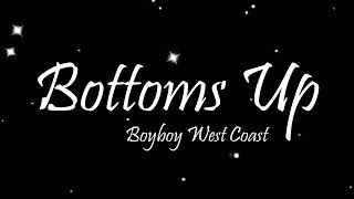 Gambar cover The Boyboy West Coast - Bottoms Up [U Was At The Club] (Lyrics)