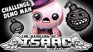 Challenge: DEMO MAN | Let's Play The Binding of Isaac: Rebirth