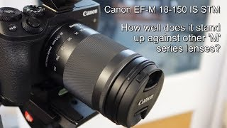 Canon EF-M 18 150mm IS STM lens review.