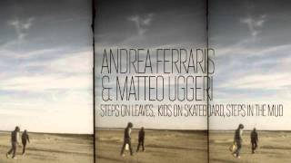 Andrea Ferraris & Matteo Uggeri — Steps On Leaves, Kids On Skateboard, Steps In The Mud