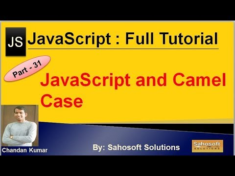 JavaScript and Camel Case  : Part - 31 : JavaScript Full Tutorial thumbnail