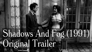 Shadows And Fog (1991) Trailer - Woody Allen, Mia Farrow, Madonna, John Malkovich