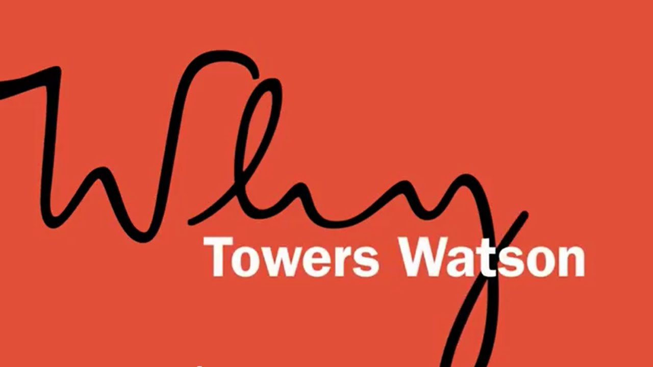 Towers Watson Corporate Video: What We Do - YouTube