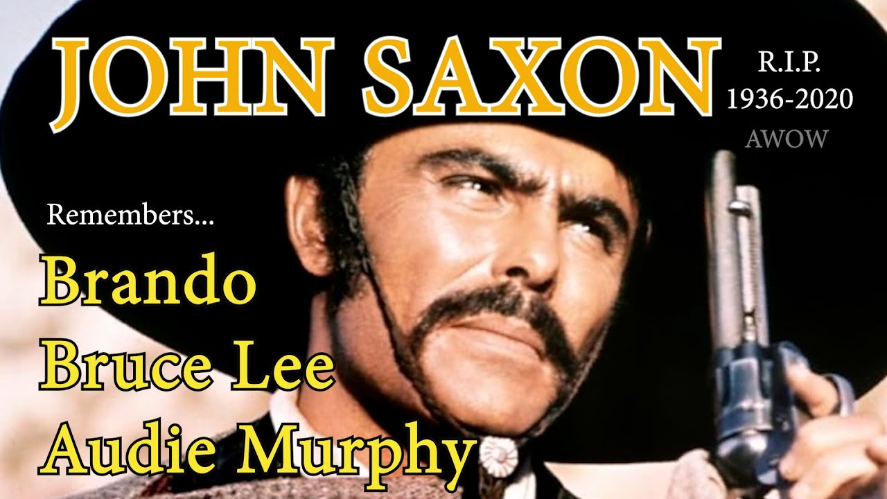 Audie Murphy! Brando! Bruce Lee! John Saxon RIP (1936-2020) Exclusive Interview! A WORD ON WESTERNS