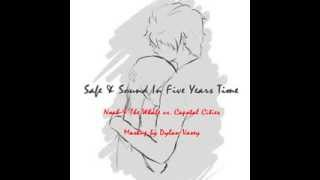 Safe & Sound In 5 Years Time - Noah & The Whale vs. Capital Cities [artist: Dylan Vasey] Mp3