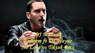 DJ Mazuut - Eminem ft Lil Wayne - No Love vs Tiktok Rmx