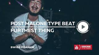 "Post Malone Type Beat ft. Wiz Khalifa x Bryson Tiller x Drake - ""Furthest Thing"" - Pop Instrumental"