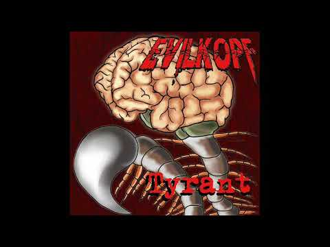 Evilkopf - Tyrant (EP, 2018)