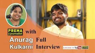 Anurag Kulakarni - A Musical Ride - with #PremaTheJournalist - Full Interview - #19