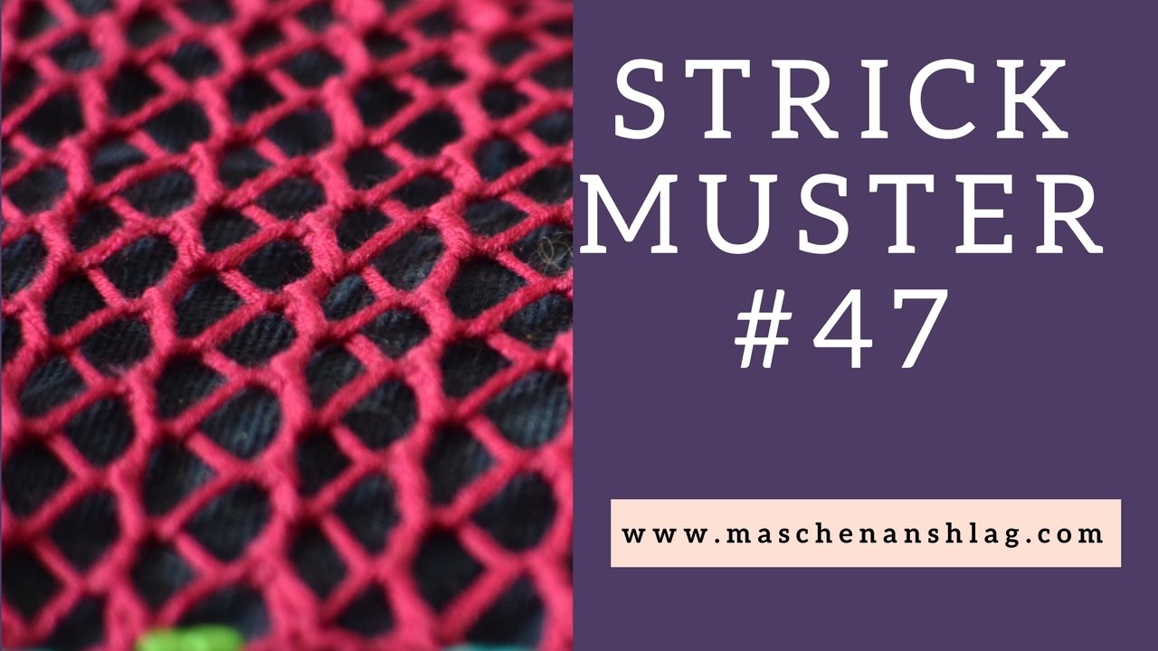 Netzmuster stricken | Lochmuster | Strickmuster #47 - YouTube