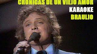 cronicas de un viejo amor karaoke Braulio