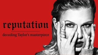 reputation | Taylor Swift's misunderstood masterpiece