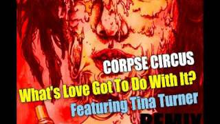 Corpse Circus Featuring Tina Turner - What