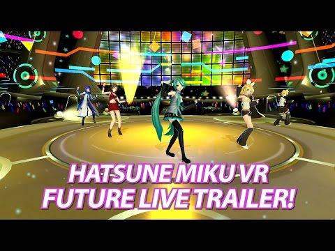 Hatsune Miku: VR Future Live Launch Trailer