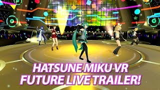 Hatsune Miku: VR Future Live Launch Trailer