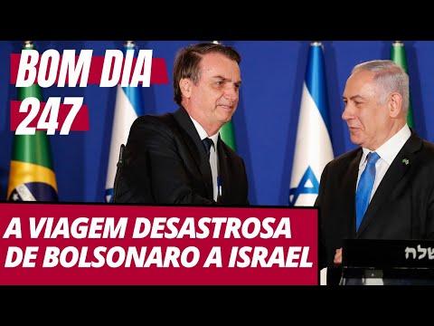 Bom dia 247 (1.4.19): a viagem desastrosa de Bolsonaro a Israel