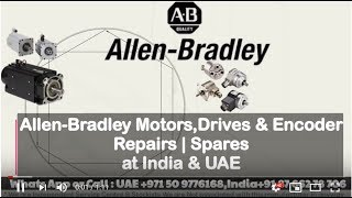 Allen Bradley Servo Motor Repair India,UAE-Dubai ; Encoder Resolver Adjust, Align, Check, Install
