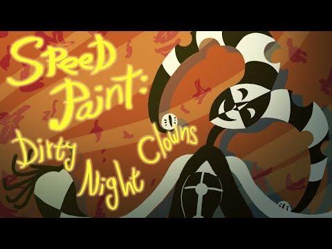 Speed Paint: Dirty Night Clowns