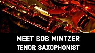 Meet Bob Mintzer, Tenor Saxophonist