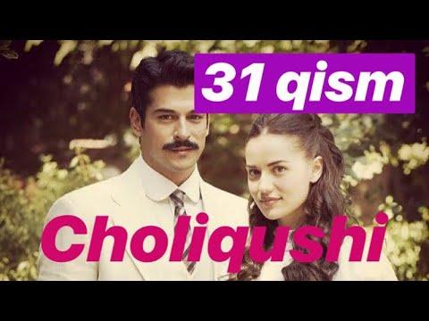 31 Choliqushi uzbek tilida 31-qism (turk seriali) HD  // Чоликуши узбек тилида 31 кисим