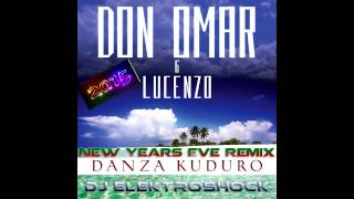 Don Omar - Danza Kuduro (Feat. Lucenzo) (DJ Elektroshock New Years Eve Remix)