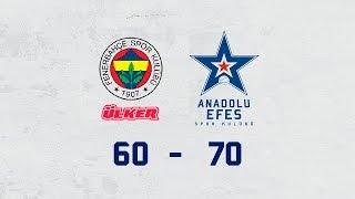 Maç Özeti | Fenerbahçe Ülker – Anadolu Efes