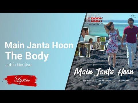 Lyrics Main Janta Hoon (From The Body) - Jubin Nautiyal
