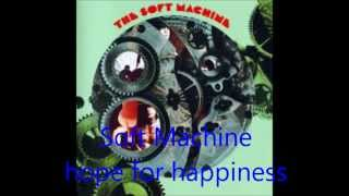 Soft Machine- hope for happiness