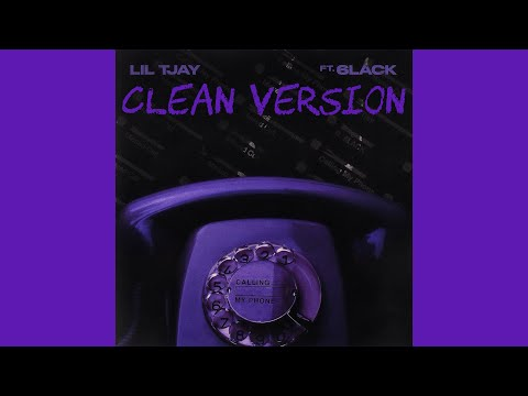 Lil Tjay – Calling My Phone (Clean Version) (feat. 6LACK)