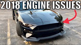 """""""TICKED OFF"""" Engine ISSUES in 2018 MUSTANG...What YOU Need to KNOW!!!"""