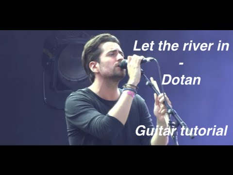 Dotan Let The River In Guitar Chords Lesson Tutorial Youtube