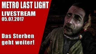 🎥 Metro Last Light - Livestream 05.07.2017 - TWITCH GAMEPLAY LET'S PLAY Deutsch German thumbnail