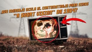 """¿Qué mensaje oculta el cortometraje para niños """"A short vision"""" de 1956?"""