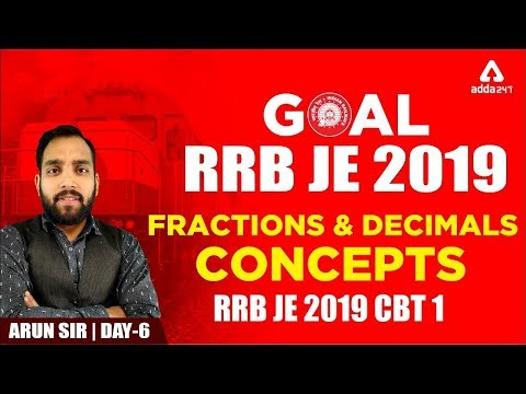 RRB JE 2019 CBT 1 | FRACTIONS AND DECIMALS CONCEPTS |  RAILWAYS JE 2019 | MATHS Day 6