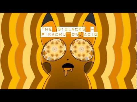 The Sizlacks - Pikachu On Acid (track)