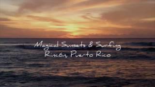 Rincon Puerto Rico - Sunset Surfing
