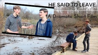 HE SAID TO LEAVE (A Dramatic LGBT Short Film)