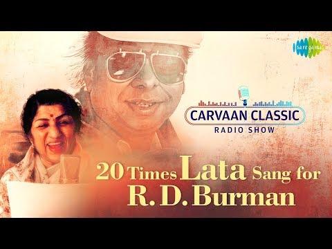 Carvaan/Weekend Classic Radio Show | 20 Times Lata Sang For RD Burman | Bheegi Bheegi Raaton Mein
