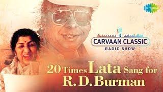 Carvaan/Weekend Classic Radio Show   20 Times Lata Sang For RD Burman   Bheegi Bheegi Raaton Mein