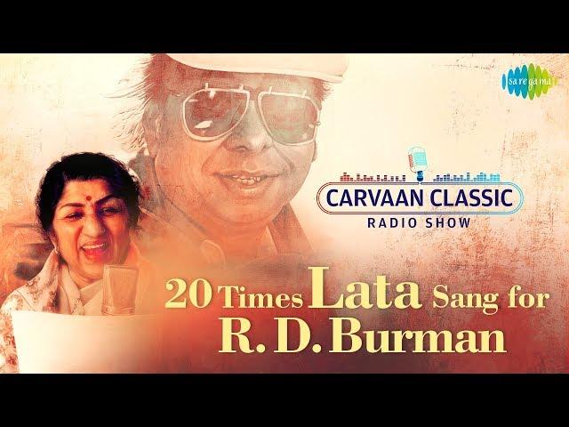 Carvaan\/Weekend Classic Radio Show | 20 Times Lata Sang For RD Burman | Bheegi Bheegi Raaton Mein