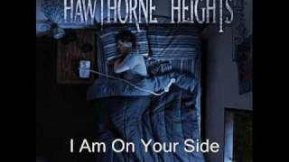 I Am On Your Side by Hawthorne Heights