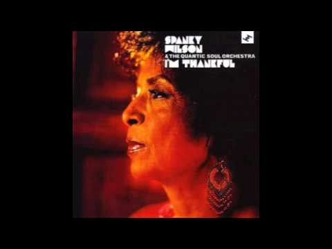 That's How It Was - Spanky Wilson & The Quantic Soul Orchestra